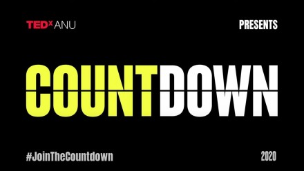The promotional poster for the TEDxANU Countdown event, with the word COUNTDOWN in large yellow and white font in the middle, and the event date and #JoinTheCountdown below.