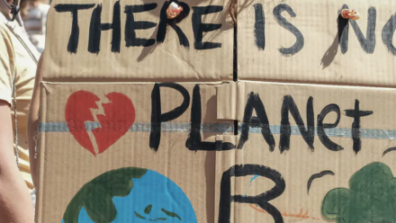 A sign at a climate protest reading 'There is no planet B'.
