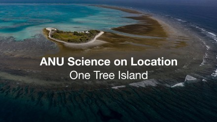ANU Science on Location: One Tree Island