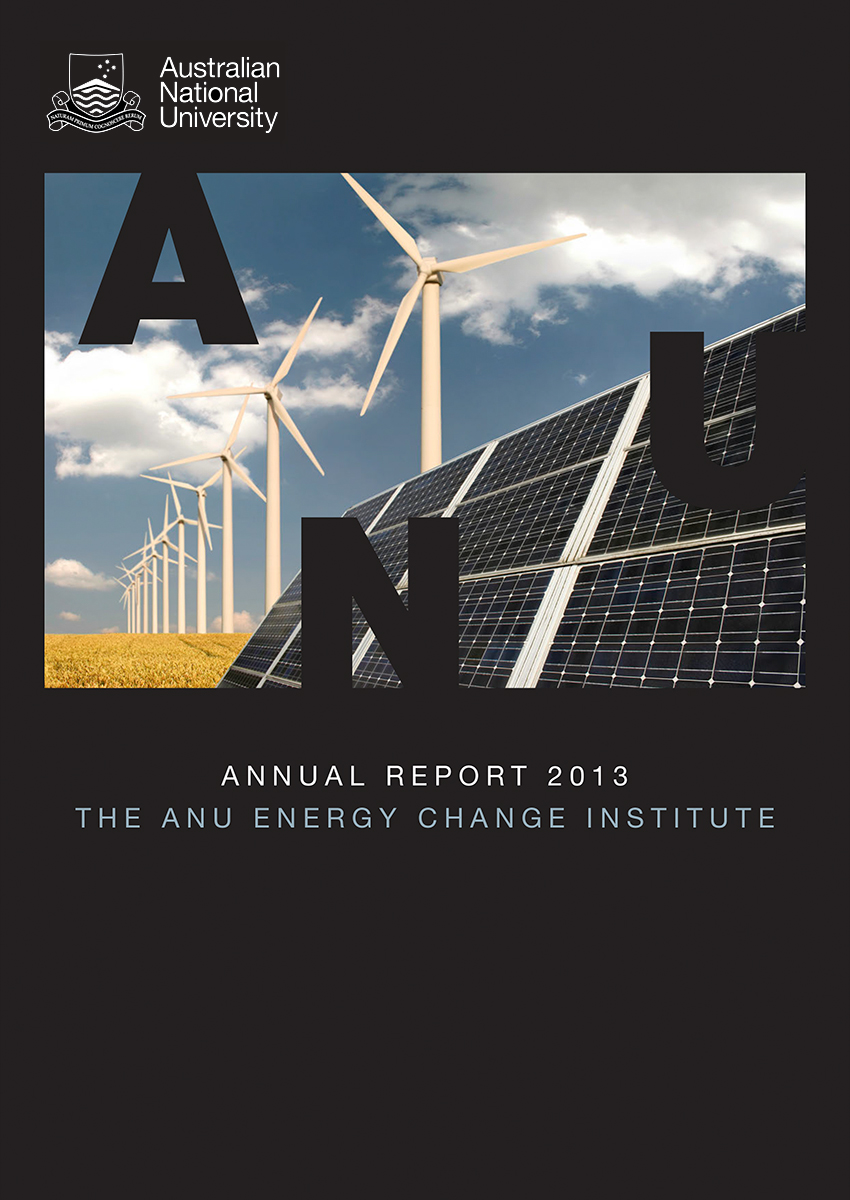 Annual Report 2013 ANU Energy Change Institute