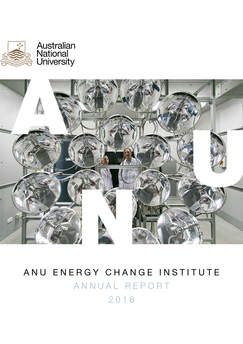 Annual Report 2016 ANU Energy Change Institute